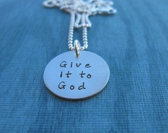 Give it to God  Necklace Sterling Silver Hand Stamped Jewelry Inspirational Jewelry Ready to Ship