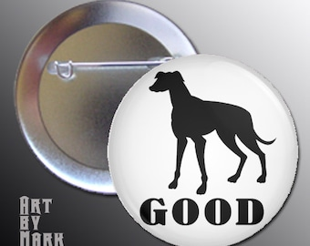 Whippet Good Whippet Dog 1.25 inch - Pinback Button