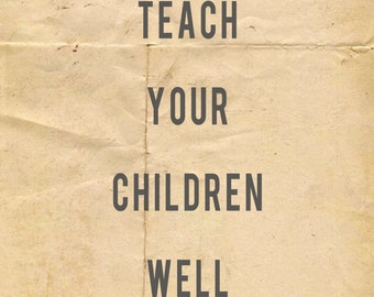 Teach Your Children Well - 8x10 photographic print, lyric, song, Crosby, Stills & Nash, child, nursery, wall art, distressed, rustic, grunge
