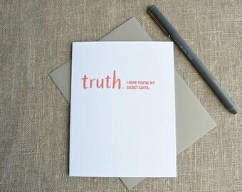 Letterpress Greeting Card - Truth. I Hope You're My Secret Santa