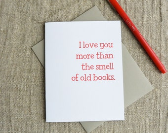 Letterpress Greeting Card - Love Card - I love you more than the smell of old books