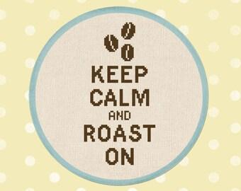 Keep Calm and Roast On. Cross Stitch PDF Pattern