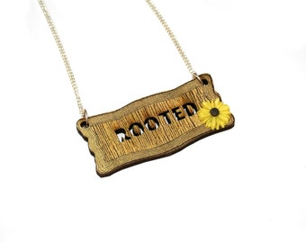 Inspirational 'Rooted' Necklace, Flower Necklace, Wood Jewelry