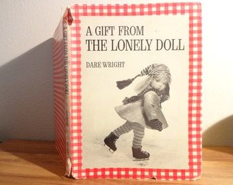 First Edition A Gift From the Lonely Doll by Dare Wright with Dust Jacket..Lonely Doll Book..Vintage Lenci Doll Book..
