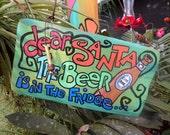 Dear Santa, Cool Wood Sign, Christmas Sign, Funny Christmas, Beer Sign, Bar Sign, Holiday Sign, Dear Santa Letter, Santas Cookies, Ho Ho Ho