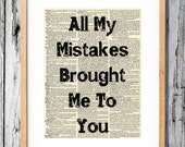 All My Mistakes Brought Me to You - Art Print on Vintage Antique Dictionary Paper