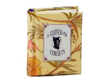 A Clutch Of Corsets - Miniature Book