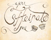 """You Caffeinate Me Greeting Card // Blank Illustrated Friendship Birthday Anniversary Love Coffee Holiday Gift Card 4"""" x 5"""""""