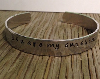 Aluminum cuff bracelet hand stamped with -you are my sunshine- ready to ship