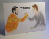 You're the Mac to my Dennis Bromance greeting card - Always Sunny in Philadelphia
