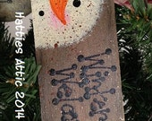 Primitive Hand Painted, Hand Detailed WINTER WELCOME Ornie--Ready to Ship--FaaP, OfG, HaFAIR, AhC