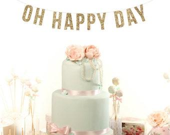 Wedding Garland. OH HAPPY DAY. Wedding Recpetion Decoration. Adult Birthday. Wedding Shower. Dessert Table