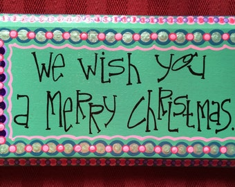 We wish you a Merry Christmas original, hand painted holiday decor with freehand lettering