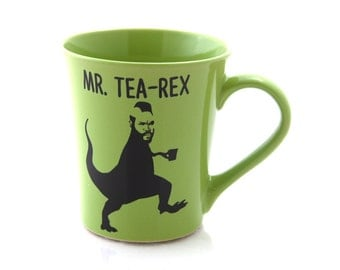 Mr. Tea Rex Mug, Ceramics and pottery,  funny mug, 16 oz , large kiln fired