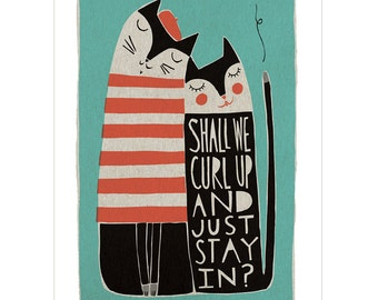 Shall We Curl Up - Fine Art Print