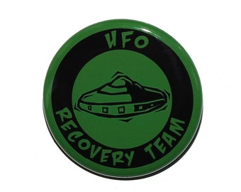 UFO Recovery Team - Pinback Button Badge 1 1/2 inch 1.5 - Flatback Magnet or Keychain