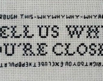 "Pattern - ""Tell Us Why You're Closed"" Cross Stitch"