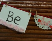 Gorgeous Be My Valentine Banner Sign / Pink Red Vintage Shabby / Valentine's Decoration/ Photo Prop / CHOOSE TEXT / 3 Day Ship (refCban)