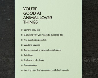 animal lover: you're good at things. letterpress card. #377
