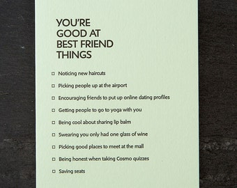 best friend: you're good at things. letterpress card. #376