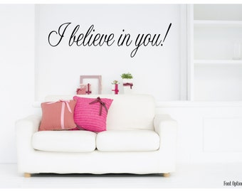 I BELIEVE in you VINYL lettering wall DECAL