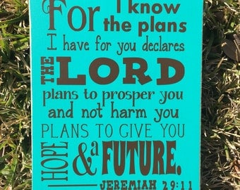 For I Know The Plans I Have~ Scripture Wall Art~ Jeremiah 29:11 Custom Wood Sign~ Inspirational Sign~ Verse Sign~ Bible Sign~ Christian Sign