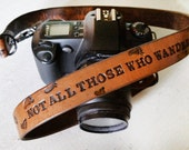 Custom Leather Camera Strap - Not all those who wander are lost J.R.R. Tolkien quote and Footprints - Custom Made to Order by Mesa Dreams