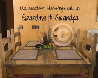 Vinyl wall decal Our greatest blessings call us grandma and grandpa wall decor B47