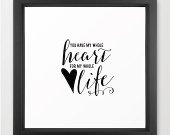 You Have My Whole Heart for my Whole Life Art Print