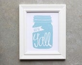 Art Print, Sign, Poster, Hey Y'all, Southern Sayings, Southern Charm, Quote, Mason Jar Sign, Hand lettered, Mason Jar Sign, Wall Decor