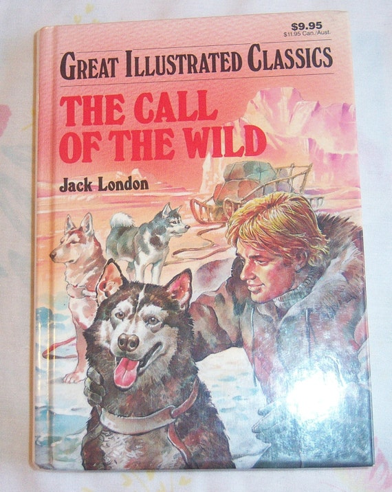 Great illustrated classics the call of the wild by jack london for 1989 house music classics