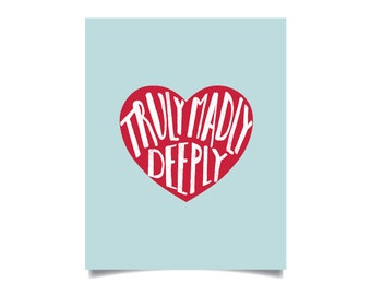 Truly Madly Deeply - Typographic Print Red Teal Heart Art Poster