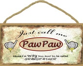 Just Call Me Paw Paw I'm Too Cool To Be Called Grandfather Golf SIGN Plaque 5X10""