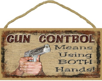 """GUN CONTROL Means Using Both Hands Hunting Man Cave Bar 5"""" x 10"""" SIGN Plaque Decor"""