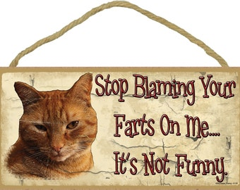 """Orange Tabby Stop Blaming Your Farts On Me Cat Sign Plaque 5""""x10"""" Funny"""