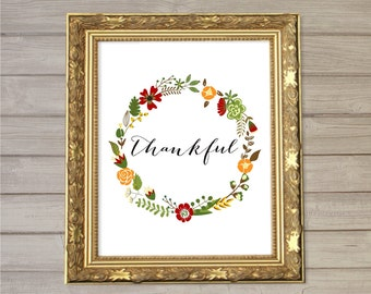 Thankful Thanksgiving Floral Wreath Wall Art Printable- 8x10- Autumn Fall Floral Flowers Fluorish Instant Download Home Living Room Decor