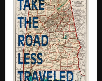 Alabama Map Print - Take The Road Less Traveled - Typography