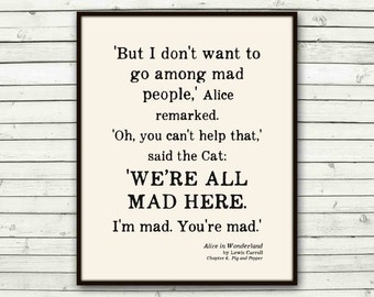 Alice in Wonderland quote Art Print, Lewis Carroll, Mad Here