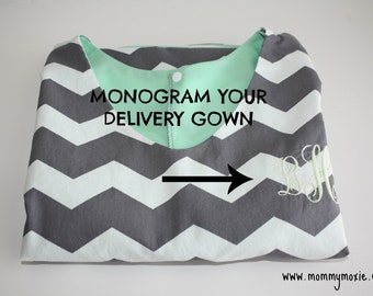 Personalize Your Mommy Moxie Delivery Gown Upgrade - Add a Monogram to Your Maternity Hospital Gown - Two Fonts Available