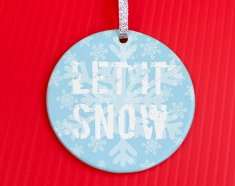 Holiday Ornament - Let It Snow Ornament - Christmas Ornament -  gift ornament - Grunge Snowflake ornament -co56