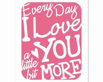 Typography Art Print - Every Day I Love You v2 - love song lyrics wall art men women wedding anniversary gift pink & white or custom colors