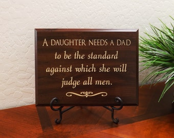 "Decorative Carved Wood Sign with Quote ""A daughter needs a dad to be the standard against which she will judge all men"" 12""x9"" Free Shipping"