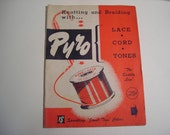 "Pyro-Lace Craft Magazine Booklet DIY ""Knotting and Braiding with Pyro"" 1950"