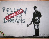 Banksy Print  - Follow Your Dreams  - Multiple Paper Sizes