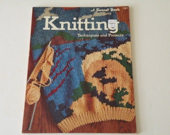 Knitting: Techniques and Projects (A Sunset Book) by Sunset.  Paperback.
