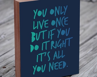 Quote Art - Inspirational quote print - Quote Art - You Only Live Once - Wood Block Art Print