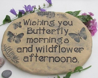 "Garden stone with Quote ""Butterfly mornings and Wildflower afternoons""  Grandmother gift, Mothers Day gift / ORDER SOON"