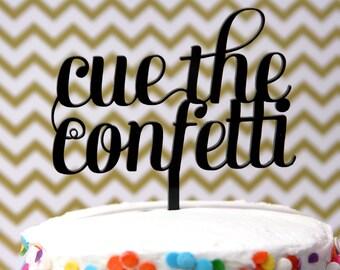 Cue the Confetti Acrylic Cake Topper
