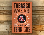 Tobasco, Wasabi, and Tear Gas,  // Vintage Inspired Typographic Geek Poster // An IT Crowd Moss Quote