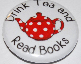 Drink Tea and Read Books Button Badge 25mm / 1 inch Teapot - Reading - Cute